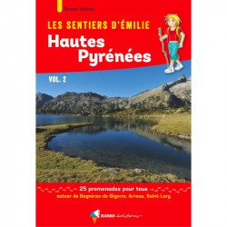Les Sentiers d'Emilie dans les Hautes-Pyrénées Vol. 2 - Randonnée en famille dans les Pyrénnées