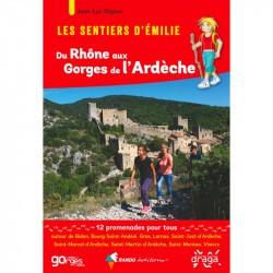 Les Sentiers d'Emilie du Rhône aux gorges de l'Ardèche