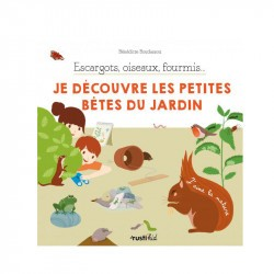 Escargots, oiseaux, fourmis... Je découvre les petites bêtes du jardin - Rusti'kid