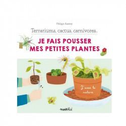 Terrariums, cactus, carnivores, je fais pousser mes petites plantes - Rusti'kid