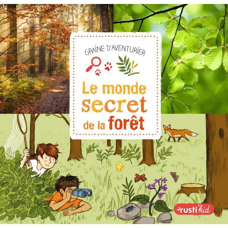 Le monde secret de la forêt - RUSTI'KID
