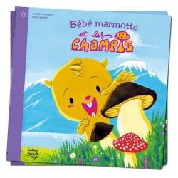 Bébé Marmotte et les Champis - Petits Flocons - Dès 2 ans