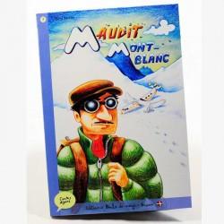 Maudit Mont-Blanc - Contes Alpins - Dès 6 ans