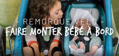 Remorque vélo bébé : nos conseils pour faire monter bébé à bord.