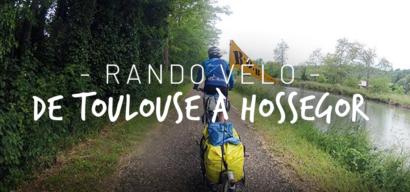Rando vélo en famille sur le Canal des Deux Mers : de Toulouse à Hossegor
