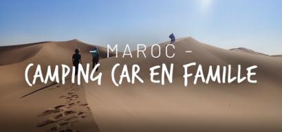Le Maroc en camping car : un voyage en famille dépaysant