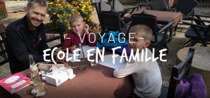 Ecole en voyage : comment s'y prendre ? Témoignage d'une famille.