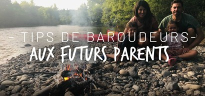 10 conseils de parents baroudeurs aux futurs parents