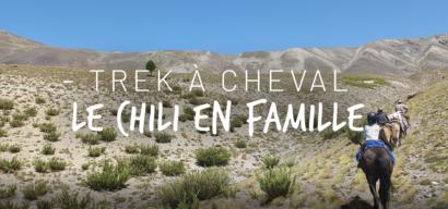 Trek à cheval au Chili en famille