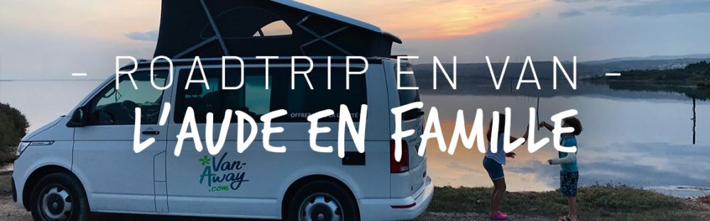Roadtrip Van dans l'Aude en famille, découverte du pays Cathare