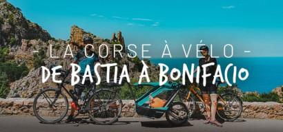 Traverser la Corse à vélo en famille, de Bastia à Bonifacio